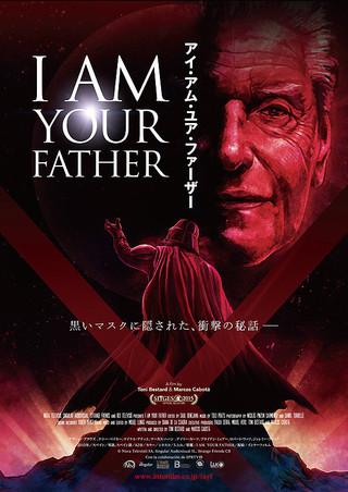 「I AM YOUR FATHER アイ・アム・ユア・ファーザー」のポスター/チラシ/フライヤー